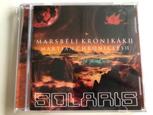 Marsbéli Krónikák II - Martian Chronicles II / Solaris Audio CD 2014 / 5998272703178