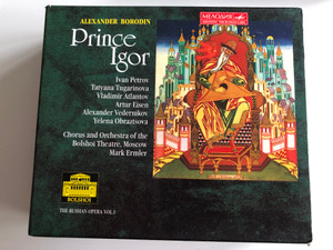 Alexander Borodin – Prince Igor / Ivan Petrov, Tatiana Tugarinova, Vladimir Atlantov, Артур Eisen, Alexander Vedernikov, Yelena Obraztsova / Chorus and Orchestra Of The Bolshoi Theatre, Moscow, Mark Ermler ‎/ Melodiya 3x Audio CD 1970 / 743212934625