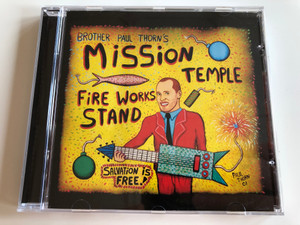 Brother Paul Thorn's – Mission Temple Fireworks Stand / Salvation is Free! / Perpetual Obscurity Records Audio CD 2002 / 724381305126