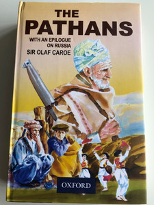 The Pathans by Sir Olaf Caroe / With an epilogue on Russia / Oxford in Asia Historical Reprints / Oxford University Press 2019 / Hardcover (978-0195772210)