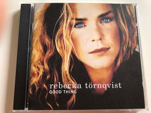 Rebecka Törnqvist – Good Thing / EMI Audio CD 1995 Stereo / 724383541720