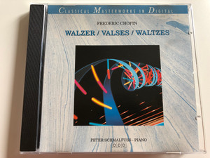 Frédéric Chopin ‎– Walzer = Valses = Waltzes/ Peter Schmalfuss - piano / Classical Masterworks in Digital / Selected Sound Carrier ‎Audio CD 1990 / 506.2125-2