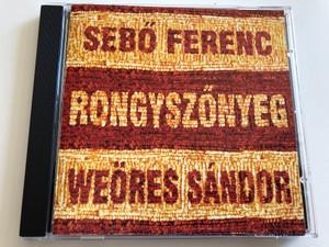 Sebő Ferenc, Weöres Sándor – Rongyszőnyeg / Gryllus Audio CD 1997 / GCD 006