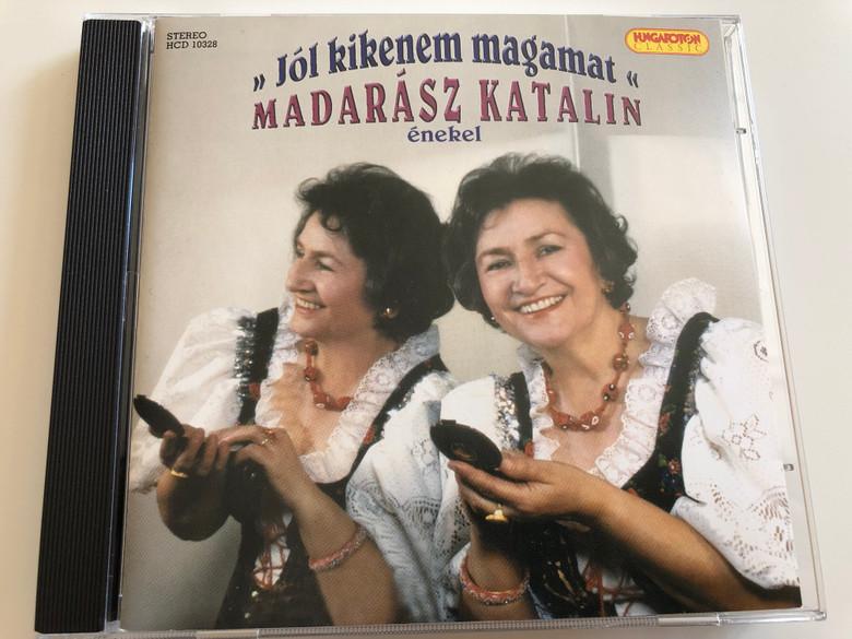 ''Jól Kikenem Magamat'' - Madarász Katalin, enekel / Hungaroton Classic Audio CD 2006 Stereo / HCD 10328