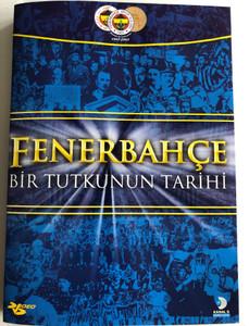 Fenerbahçe - Bir Tutkunun Tarihi DVD Fenerbahce Soccer Club - History of Passion / Directed by Mehmet Çelebi / Fenerbahçe Spor kulübü (8697762805336)