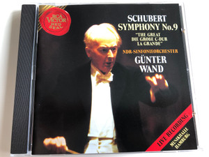 Schubert - Symphony No. 9 / ''The Great Die Grobe C-dur La Grande'' / NDR-Sinfonieorchester, Günter Wand / RCA Victor Red Seal Audio CD 1992 / RD60978