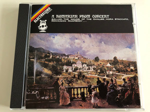 A Romanian Prom Concert - Ballad, The Waves Of The Danube, Hora Staccatd, Romanian Rhapsody... / Electrecord Audio CD 1990 Stereo / ELCD 105