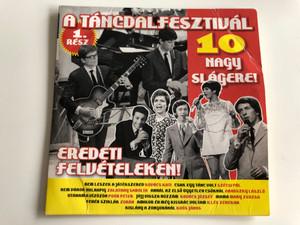 A Táncdalfesztivál 10 Nagy Slágere! / 1. Rész / Eredeti Felveteleken! / Hungaroton Audio CD 2013 / HCD 71280