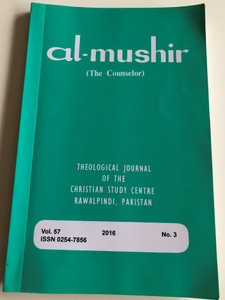Al-Mushir / The Counselor / Theological Journal of the Christian Study Centre in Rawalpindi, Pakistan / Volume 57. / English - Urdu bilingual book / Paperback 2016 / No. 3 (0254-7856)