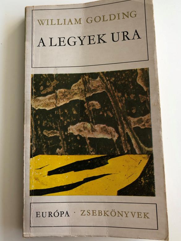 A Legyek Ura by William Golding / Hungarian edition of Lord of the files / Európa könyvkiadó - Zsebkönyvek / Paperback 1976 - 4th edition / Translated by Déry Tibor (LordofTheFliesHUN)