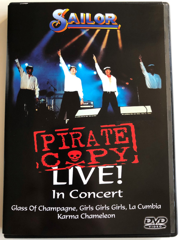 Sailor - Pirate Copy - Live! in Concert DVD 2003 / Glass of Champagne, Girls Girls Girls, La Cumbia, Karma Chameleon / Recorded at the Swan Theatre, Nov. 2002 / Angel Air Waves NJPDVD609 (5055011706095)