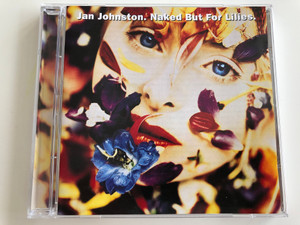 Jan Johnston ‎– Naked But For Lilies. / A&M Records ‎Audio CD 1994 / 540 242-2