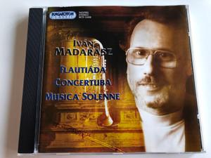 Ivan Madarasz - Flautiada, Concertuba, Musica Solenne / Hungaroton Classic Audio CD 1999 Stereo / HCD 31830