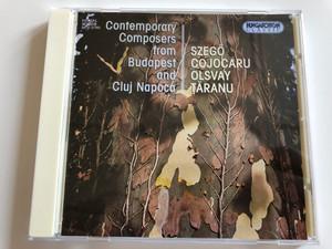 Contemporary Composers From Budapest And Cluj Napoca / Szegő, Cojacaru, Olsvay, Țăranu / Hungaroton Classic Audio CD 1998 Stereo / HCD 31783