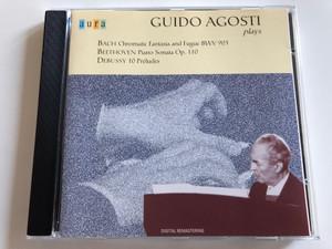 Guido Agosti Plays Bach - Chromatic Fantasia and Fugue BWV 903, Beethoven - Piano Sonata Op. 110, Debussy - 10 Preludes / Aura Music Audio CD 1998 / AUR 205-2