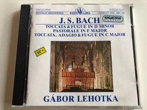 J. S. Bach / Toccata & Fugue in D minor, Pastorale in F major / Toccata, Adagio & Fugue in C major / Gabor Lehotka / Hungaroton Classic Audio CD 1995 Stereo / HRC 069