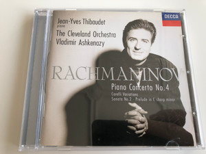 Jean-Yves Thibaudet - piano, The Cleveland Orchestra, Vladimir Ashkenazy / Rachmaninov / Piano Concerto No. 4, Corelli Variations, Sonata No.2, Prelude In C Sharp Minor / Decca Audio CD 1998 Stereo / 458 930-2
