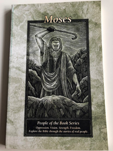 Moses - People of the Book Series / Oppression. Vision. Strength. Freedom / Explore the Bible through the stories of real people / Paperback / IBS Publishing 2001 / Illustrated by Fiona King (Moses-PeopleOfTheBook)