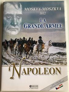Napoleon - La Grande Armee DVD 2010 Moskva 1812 - Napoleon - Moszkva 1812 / Napoleon útja Moszkvába / Napoleon's Great Army / The Battle for Moscow Documentary (Napoleon1812)