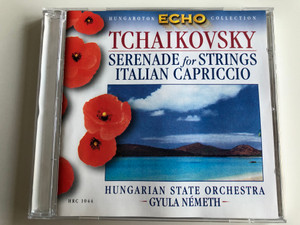 Tchaikovsky - Serenade For Strings, Italian Capriccio / Hungarian State Orchestra, Gyula Nemeth / Hungaroton Classic ‎Audio CD 1969 Stereo / HRC 1044