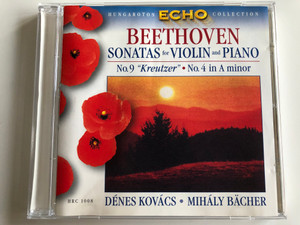 Beethoven - Sonatas for Violin and Piano, No. 9 ''Kreutzer'', No. 4 in A minor / Denes Kovacs, Mihaly Bacher / Hungaroton Classic ‎Audio CD 1963 Stereo / HRC 1008