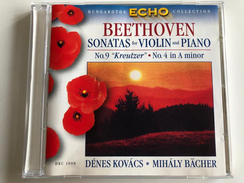 Beethoven - Sonatas for Violin and Piano, No. 9 ''Kreutzer'', No. 4 in A minor / Denes Kovacs, Mihaly Bacher / Hungaroton Classic Audio CD 1963 Stereo / HRC 1008