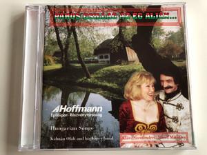 Paros Csillag Az Eg Aljan... / A Hoffmann / Hungarian Songs / Kalman Olah and Gipsy band / Klara Szentendrei, Jozsef Miklossy / Moni & Fanni Bt. Audio CD / MFCD 001
