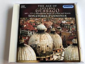 The Age of Cesario Gussago / 16th - 17th c. instrumental music in Venice and Brescia / Sonatores Pannonie / Hungaroton Classic Audio CD 2003 Stereo / HCD 32159