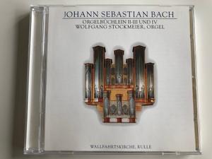Johann Sebastian Bach - Orgelbuchlein II-III und IV / Wolfgang Stockmeier, orgel / Wallfahrtskirche, Rulle / Art & Music Audio CD / CD 20.1549