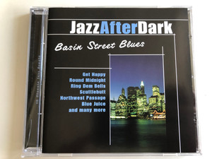 Jazz After Dark - Basin Street Blues / Get Happy, Round Midnight, Ring Dem Bells, Scuttlebutt, Northwest Passage, Blue Juice, and many more / Exclusive Edition Audio CD 2005 / 21027-2