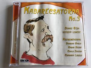 Kabarécsatorna No. 3 / Bones Geza, szerzoi lemeze / Kozremukodik: Bodrogi Gyula, Garas Dezso, Csala Zsuzsa, Csakanyi Laszlo / Membran Music Audio CD 2005 / 223 334