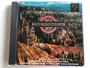 The Very Best Of Ennio Morricone / Includes Themes From The Good, The Bad And The Ugly, A Fistful of Dollars & For A Few Dollars More / Music Club ‎Audio CD 1992 / MCCD 056