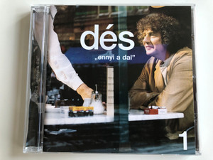 "Dés 1 ‎– ""Ennyi A Dal / Budapest Music Center Records Audio CD 2000 / BMC CD 042"