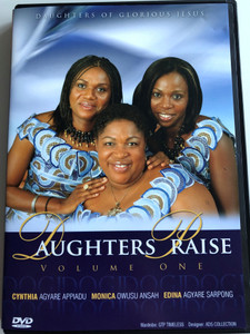 Daughters Praise Volume One DVD Daughters of Glorious Jesus / Cynthia Agyare Appiadu, Monica Owusu Ansah, Edina Agyare Sarpong / Produced by Bishop Akwesi Asare Bediako / Christian worship & praise from Ghana (7244672610232)