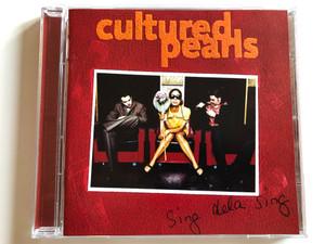 Cultured Pearls – Sing Dela Sing / WEA Audio CD 1995 / 0630 12289-2
