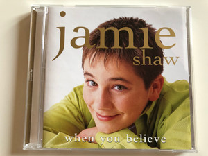 Jamie Shaw ‎– When You Believe / Decca ‎Audio CD 1999 Stereo / 466 568-2