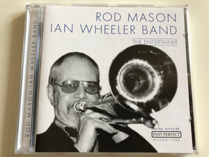Rod Mason - Ian Wheeler Band ‎– The Entertainer / Past Perfect Silver Line Audio CD 2001 Stereo / 205721-203
