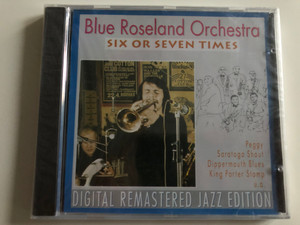 Blue Roseland Orchestra ‎– Six Or Seven Times / Peggy, Saratoga Shout, Dippermouth Blues, King Porter Stomp / Digital Remastered Jazz Edition / Pastels ‎Audio CD 1995 / CD 20.1639