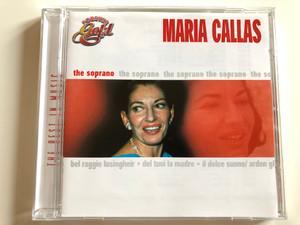 Maria Callas – The Soprano / Bel Raggio Lusingheir, Del Tuoi La Madre, Il Dolce Suono / Galaxy Music Audio CD 2000 / 3815672