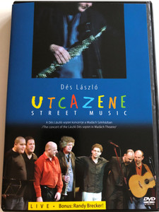 Dés László - Utcazene DVD 2005 Street Music LIVE / Bonus: Randy Brecker! / The concert of the László Dés septet in Madách Theatre / A Dés László septet koncertje a Madách Színházban / Directed by Szegő Mihály (5999524960752)