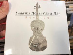 Lakatos Róbert És A Rév – Réveteg / Fonó Records Audio CD 2019 / FA 432-2