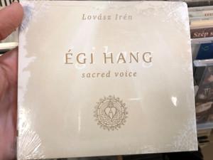 Lovász Irén – Égi Hang - Sacred Voice / Siren Voices Audio CD 2006 / SVCDC01