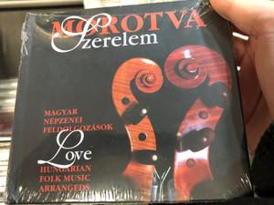 Morotva – Szerelem = Love / Magyar Népzenei Feldolgozások = Hungarian Folk Music Arrangeds / Fonó Budai Zeneház Audio CD 2006 / FA-226-2