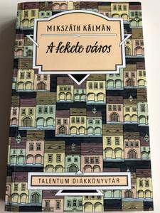A fekete város by Mikszáth Kálmán / The Black City - Hungarian Novel / Talentum diákkönyvtár / Paperback (9639429708)