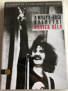 A Magya-Rock Halottai DVD 2013 Radics Béla / Directed by Győrffy Bálint / Reporter: Arató Réka / Sokfilm - Long Music / Csiga Sándor, Deák Bill Gyula, Miklós Tibor (5999885691197)
