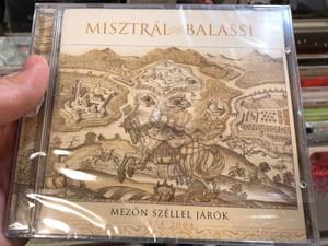 Misztrál, Balassi – Mezőn Széllel Járók (1554-2004) / MACs Records Audio CD 2004 / MCD003