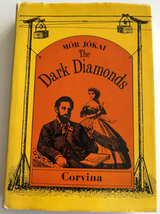 The Dark Diamonds by Mór Jókai / English edition of Fekete Gyémántok (First published 1872) / Corvina 1968 - 2nd edition / Hardcover (9631304655)
