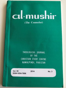 Al-Mushir - The Counselor Volume 55. No. 3 / Theological Journal of the Christian Study Centre in Rawalpindi, Pakistan / English - Urdu bilingual book / Paperback 2014 (0254-7856-)