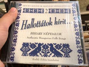 Bencze Lászlóné Dr. Mező Judit – Hallottátok Hírit / Bihari Népdalok / Authentic Hungarian Folk Music / Kodály Zoltán, tiszteletére / Dialekton Népzenei Kiadó Audio CD 2009 / BS-CD 12
