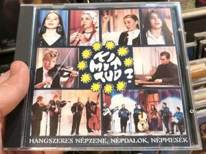 Ki Mit Tud? 1996 / Hangszeres Népzene, Népdalok, Népmesék / Etnofon Audio CD 1996 / ER-CD 0013